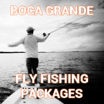 Boca Grande Fly Fishing Packages